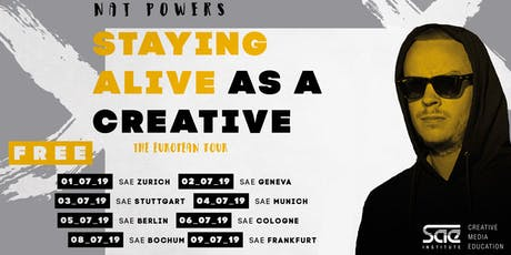 """STAYING ALIVE AS A CREATIVE - NAT POWERS X SAE"" tickets"