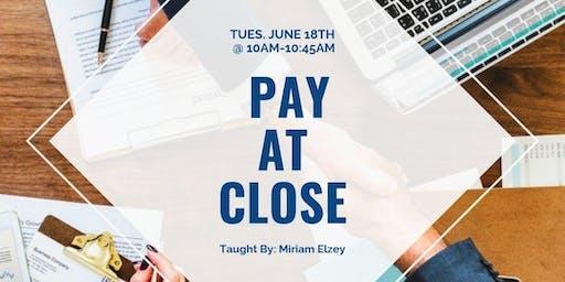 Pay at Close w/Miriam