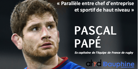 Pascal Papé - Parallèle entre chef d'entreprise et sportif de haut niveau tickets