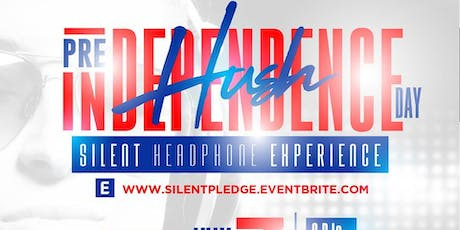 HUSH: Pre Independance Day Silent Headphone Experience tickets