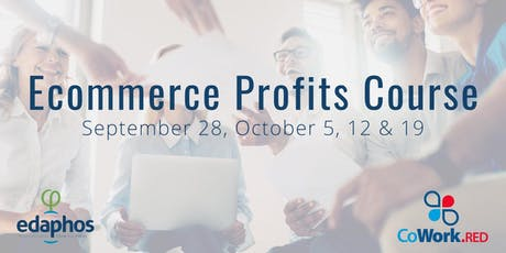 ECommerce Profits, a four week course @ CoWork.RED in Santa Elena. tickets