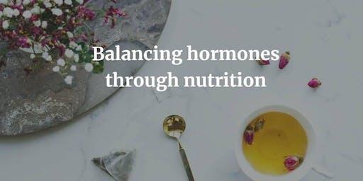 Balancing hormones through nutrition: Womens health talk
