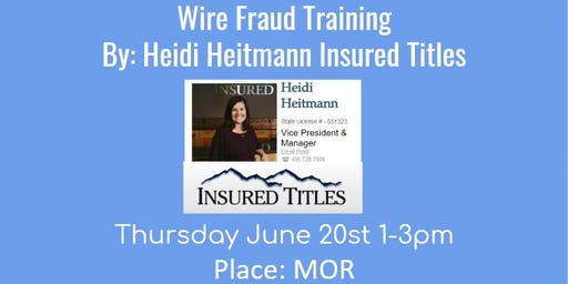 Wire Fraud with Heidi Heitman from Insured Titles
