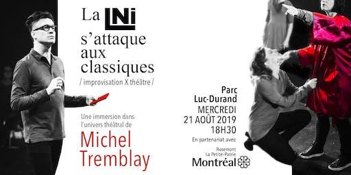 La LNI s'attaque aux classiques MICHEL TREMBLAY