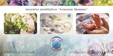 """Incontro di meditazioni """"Armonia Mamma"""" biglietti"""