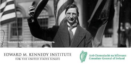 1919-2019: de Valera in Boston & 100 years of Ireland-U.S. Relations tickets