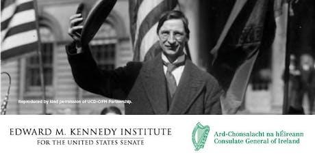1919-2019: de Valera in Boston & 100 years of Ireland-U.S. Relations tickets