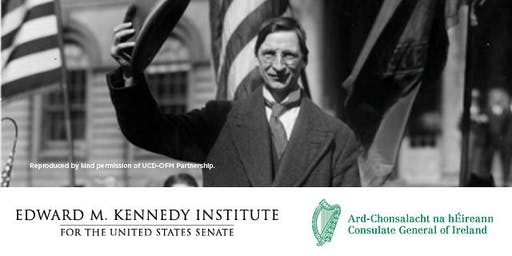 1919-2019: de Valera in Boston & 100 years of Ireland-U.S. Relations