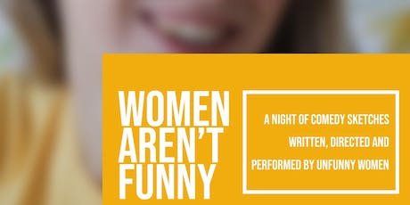 KITCHEN SINK THEATRE: Women Aren't Funny tickets