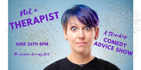 Not a Therapist: A Stand Up Comedy Advice Show tickets
