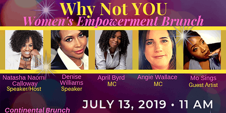 """""""Why Not YOU"""" Women's Empowerment Brunch July 13, 2019 tickets"""