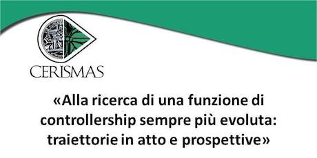 CERISMAS - WORKSHOP - Processi di digitalizzazione ed impatti sulla funzione di controllership nell'era 4.0  biglietti