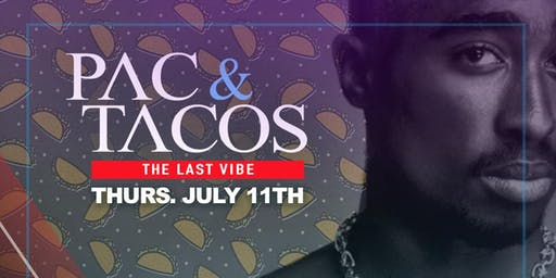 Pac & Tacos: The Last Vibe / Glasses Malone Release Party