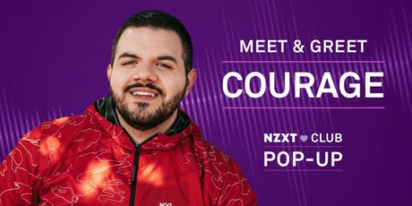 NZXT CLUB POP-UP: COURAGE MEET & GREET tickets