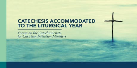 Forum on the Catechumenate for Christian Initiation Ministers tickets