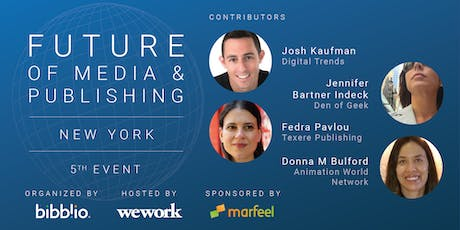 Future of Media & Publishing NYC - 5th Event - hosted by WeWork tickets