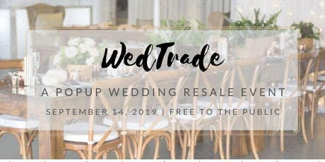 WedTrade: a pop-up Wedding Decor Resale Event tickets