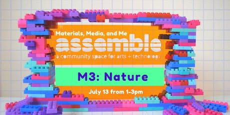 Materials, Media, and Me: Nature tickets