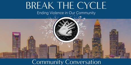 Break The Cycle - Ending Violence in Our Community  tickets