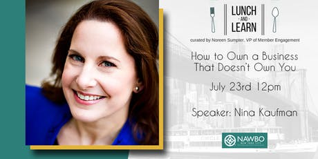 July Lunch & Learn: How to Own a Business That Doesn't Own You tickets