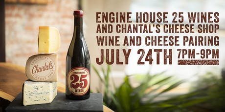 Wine and Cheese Pairing w/ Engine House 25 & Chantal's Cheese Shop tickets