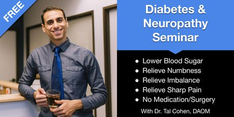Diabetes and Neuropathy Seminar - A New Treatment Without Drugs or Surgery tickets