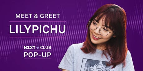 NZXT CLUB POP-UP: LILYPICHU MEET & GREET tickets
