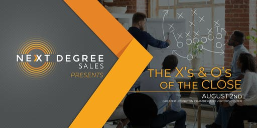 Next Degree Sales Workshop: The X's & O's Of The Close
