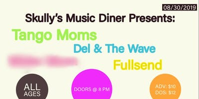 Tango Moms w/ Del & The Wave plus Fullsend