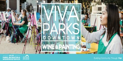 Viva Parks Downtown:  Wine and Painting