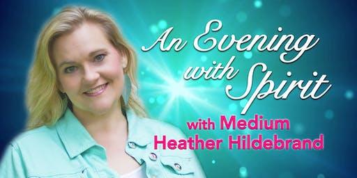 """""""An Evening with Spirit"""" with Medium Heather Hildebrand"""