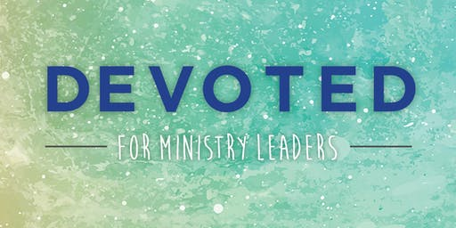 Devoted for Ministry Leaders
