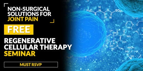 FREE Regenerative Cellular Therapy Seminar - Houston 6/17 tickets