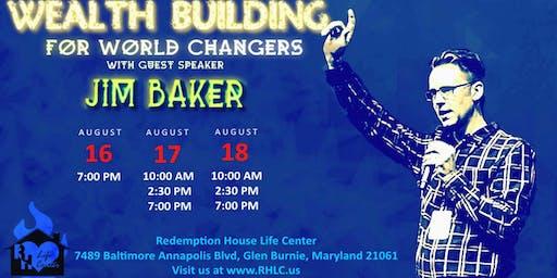Jim Baker: Wealth Building For World Changers