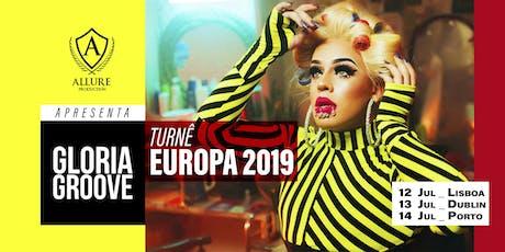 Glória Groove European Tour 2019 - LISBOA bilhetes