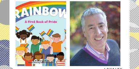 """AUTHOR STORYTIME WITH MICHAEL GENHART AND """"RAINBOW: A FIRST BOOK OF PRIDE"""" tickets"""