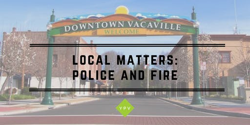 Local Matters: Police and Fire