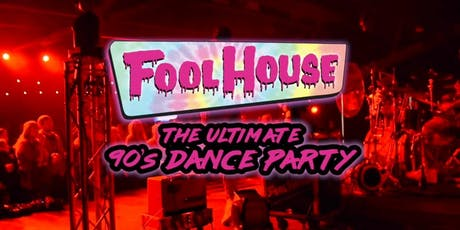 Fool House  The Ultimate 90s Dance Party tickets