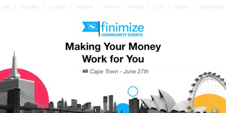 #FinimizeCommunity Presents: Making Your Money Work For You tickets