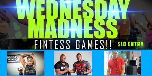 WEDNESDAY MADNESS FITNESS GAMES @ ELITE FITNESS HOSTED BY KRIS CAMPBELL