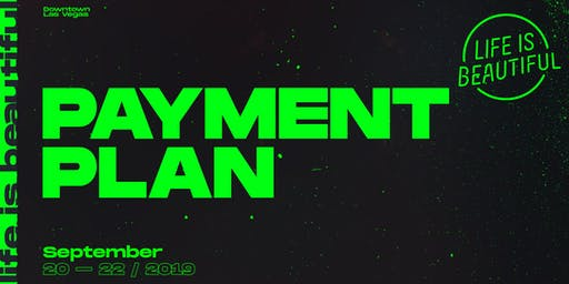 Life is Beautiful Music & Art Festival 2019 - Summer Payment Plan