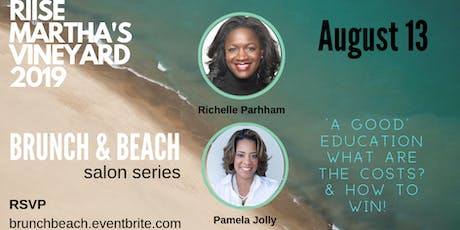Brunch & Beach - 'A Good' Education: The Costs & How to Win! | RIISE Martha's Vineyard 2019 - #RIISEMV19 tickets