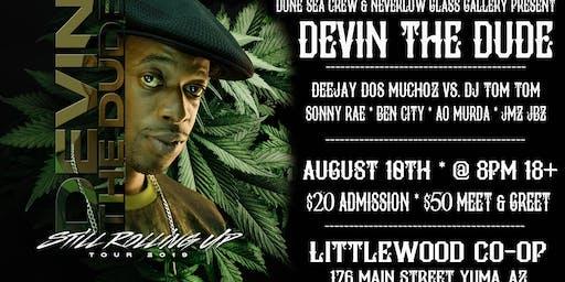 Devin The Dude in Yuma