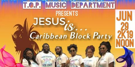 Jesus Is... Caribbean Block Party tickets