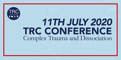 TRC Conference 2020: Complex Trauma and Dissociation