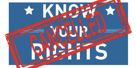 Know Your Rights Workshop -- Cancelled tickets