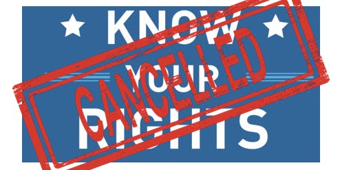Know Your Rights Workshop -- Cancelled
