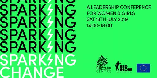 Sparking Change : A Leadership Conference for Women and Girls