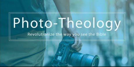 Photo-Theology: Revolutionize the way you see the Bible tickets