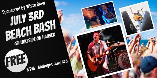 Third Annual July 3rd Beach Bash at Lakeside on Hauser